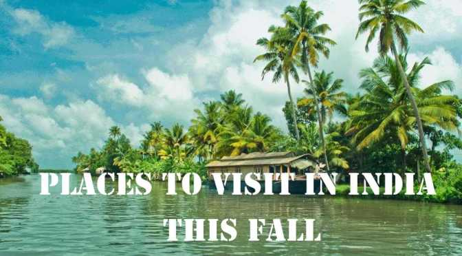 Best Places to Visit in India this Fall